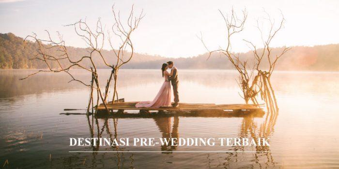 10 Destinasi Foto Prewedding yang Keren dan Romantis